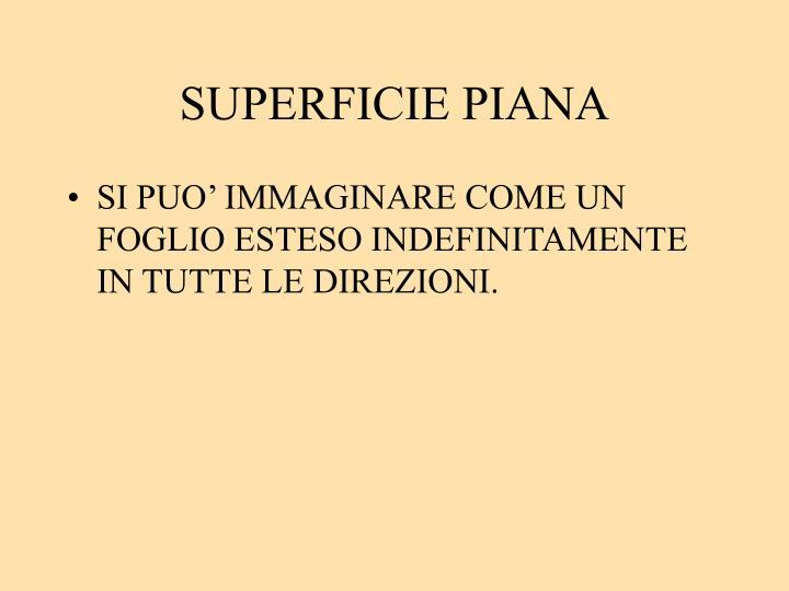 SUPERFICIE PIANA