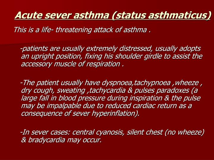 Acute sever asthma (status asthmaticus)