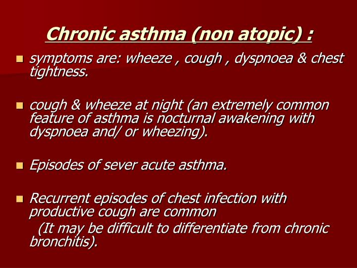 Chronic asthma (non atopic) :