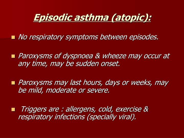 Episodic asthma (atopic):