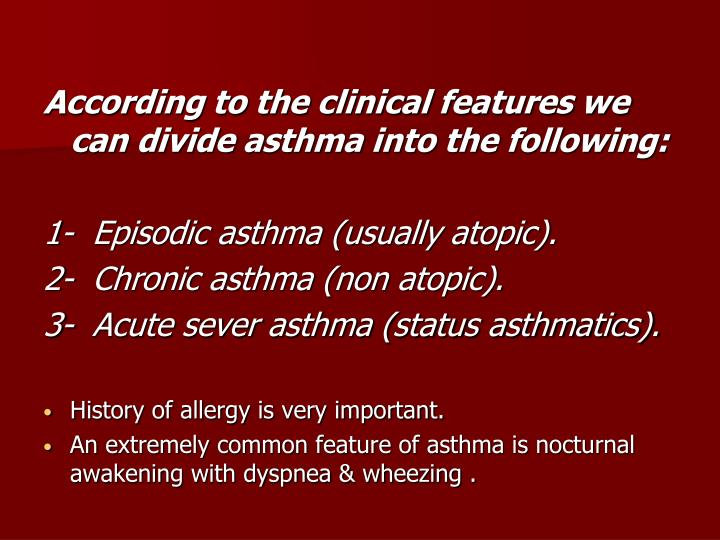 According to the clinical features we can divide asthma into the following: