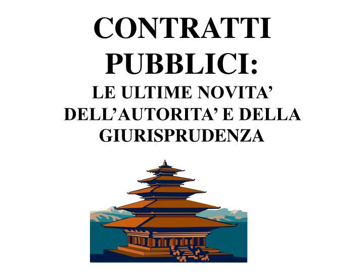 contratti pubblici le ultime novita dell autorita e della giurisprudenza n.