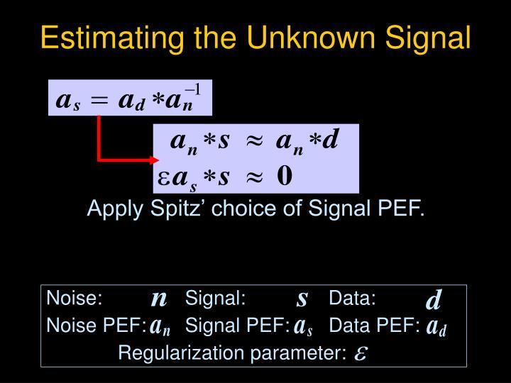 Apply Spitz' choice of Signal PEF.