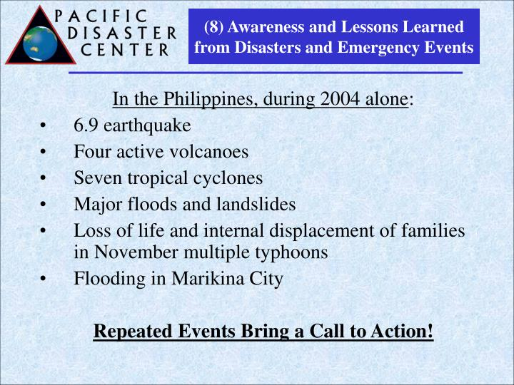 (8) Awareness and Lessons Learned from Disasters and Emergency Events