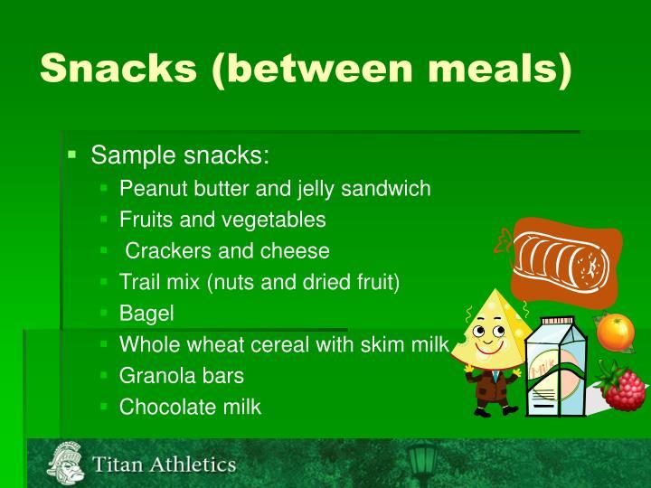 Snacks (between meals)
