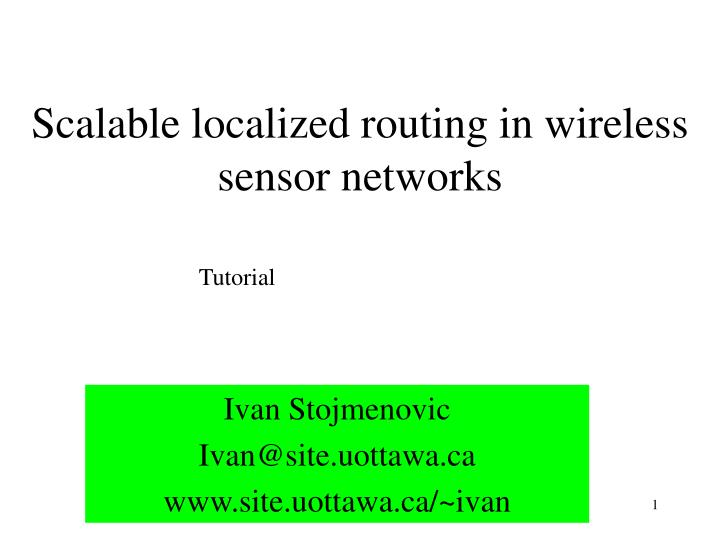 scalable localized routing in wireless sensor networks n.
