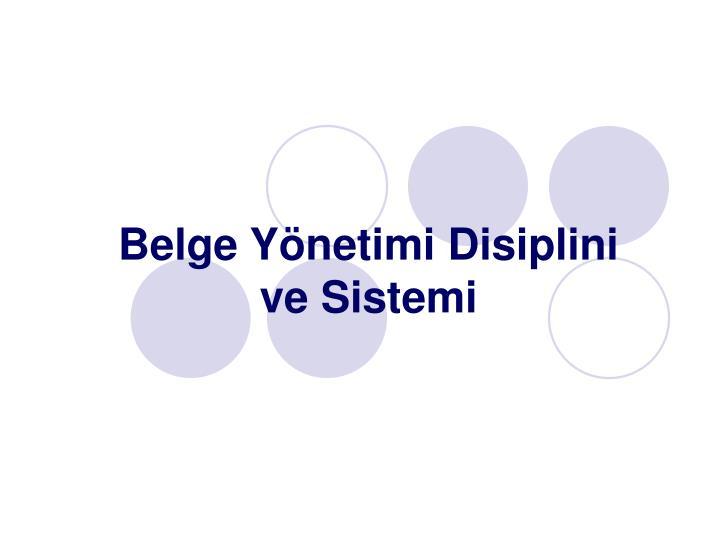 Belge Yönetimi Disiplini ve Sistemi