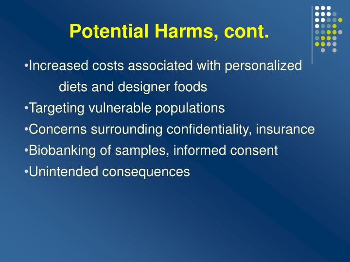 Potential Harms, cont.