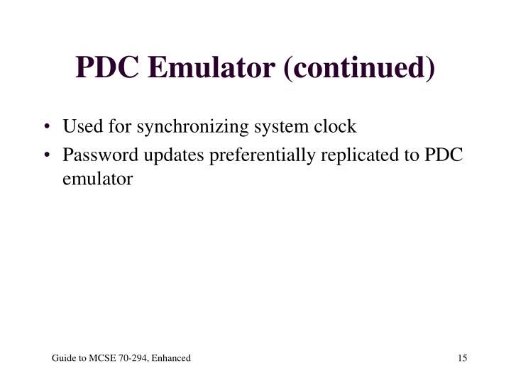 PDC Emulator (continued)