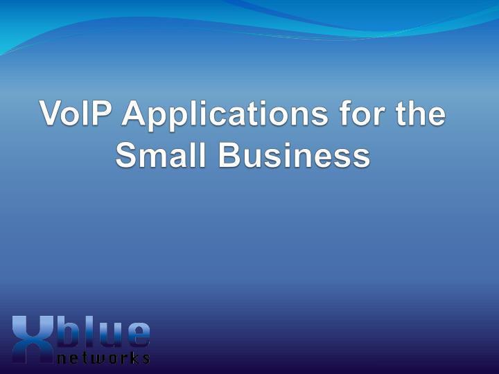 Voip applications for the small business