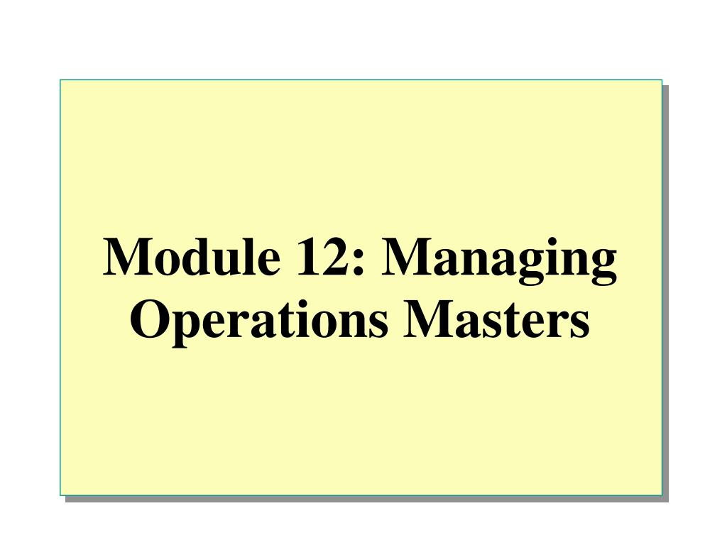 PPT - Module 12: Managing Operations Masters PowerPoint Presentation