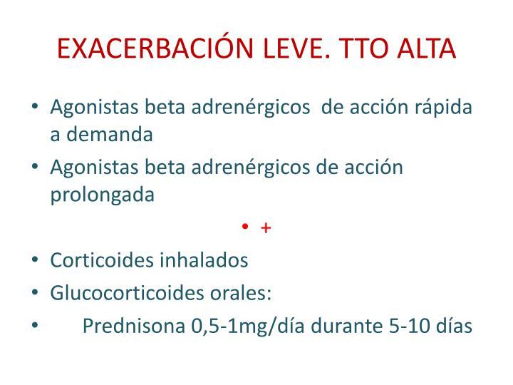 EXACERBACIÓN LEVE. TTO ALTA