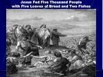 jesus fed five thousand people with five loaves of bread and two fishes