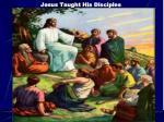 jesus taught his disciples