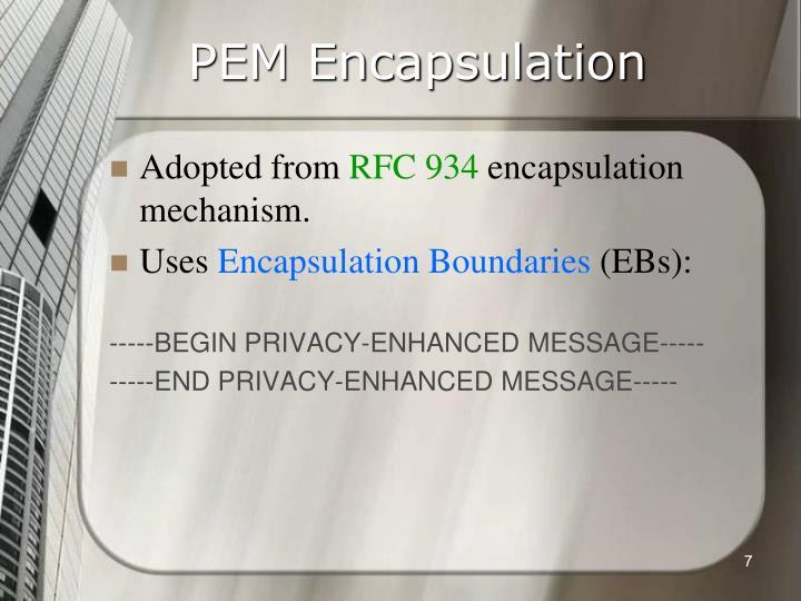 PEM Encapsulation