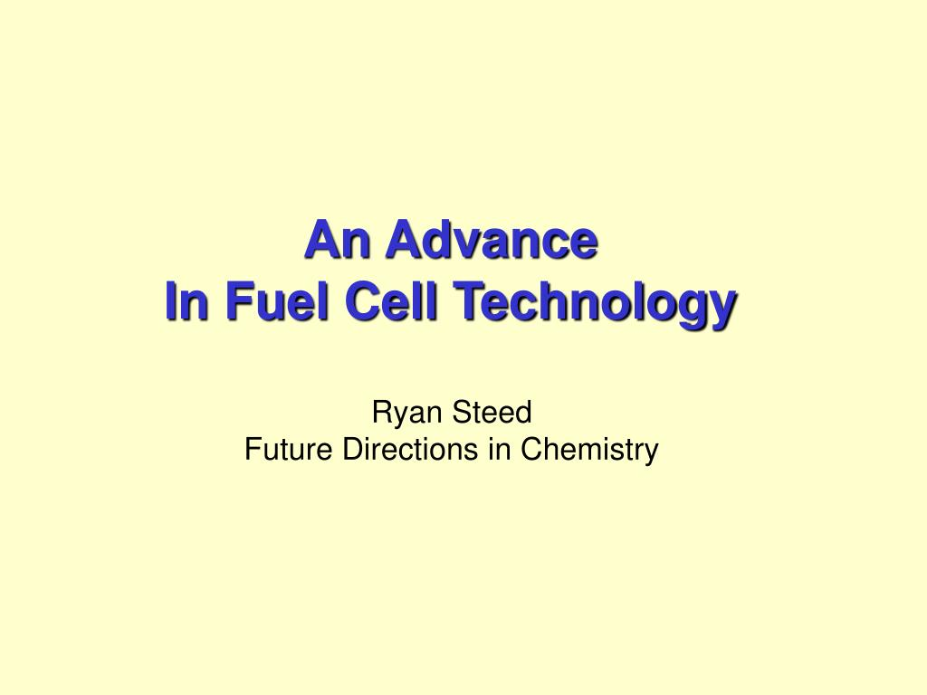 Ppt An Advance In Fuel Cell Technology Powerpoint Presentation Hydrogen Diagram Cells Department Of Chemical Id3358677