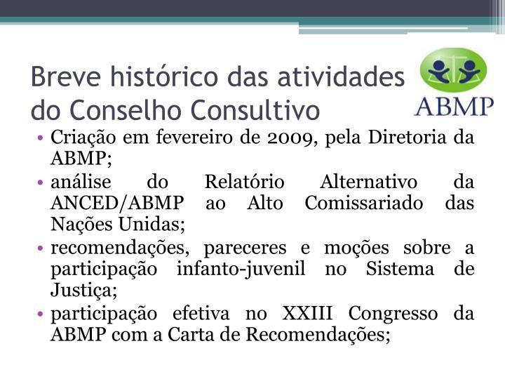Breve histórico das atividades d       do Conselho Consultivo