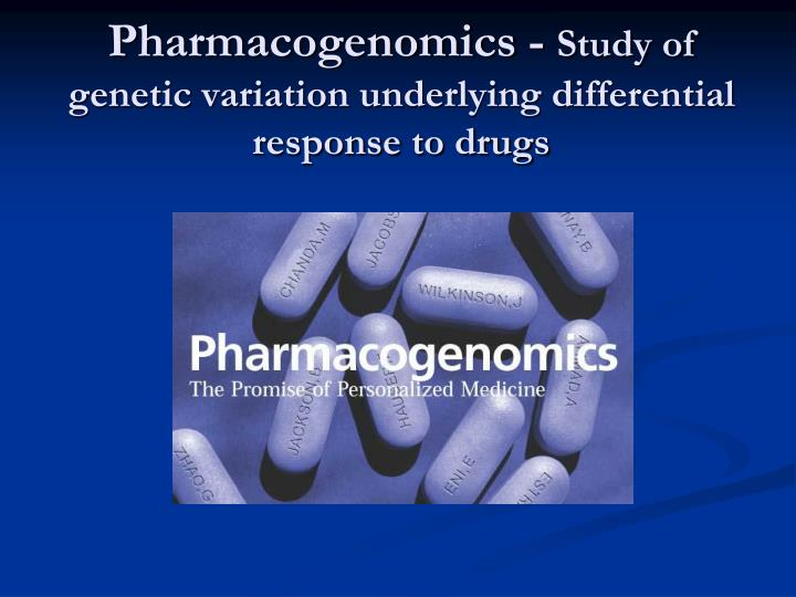 Pharmacogenomics study of genetic variation underlying differential response to drugs