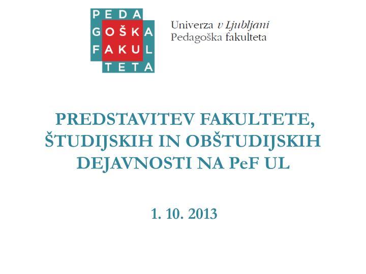 predstavitev fakultete tudijskih in ob tudijskih dejavnosti na pef ul n.