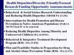 health disparities diversity friendly focused research funding opportunity announcements