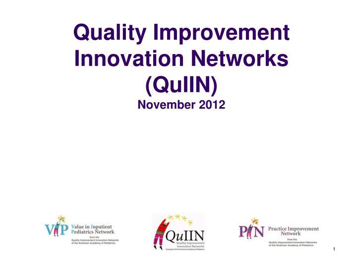 Quality improvement innovation networks quiin november 2012