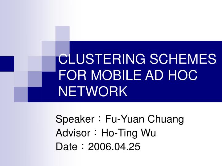 Clustering schemes for mobile ad hoc network
