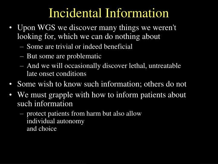 Incidental Information