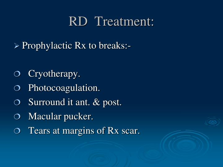 RD  Treatment: