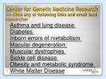 center for genetic medicine research click any of following links and email lead researcher