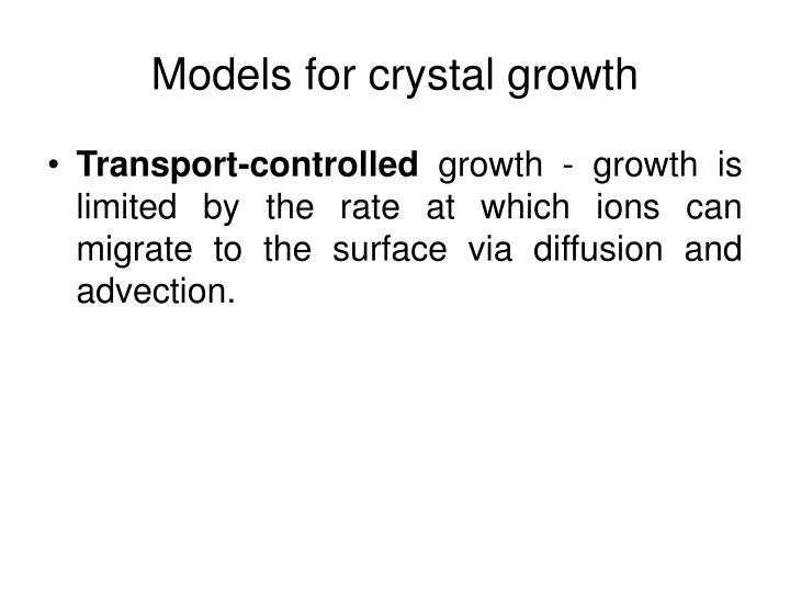 Models for crystal growth