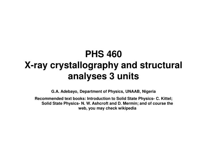 Phs 460 x ray crystallography and structural analyses 3 units