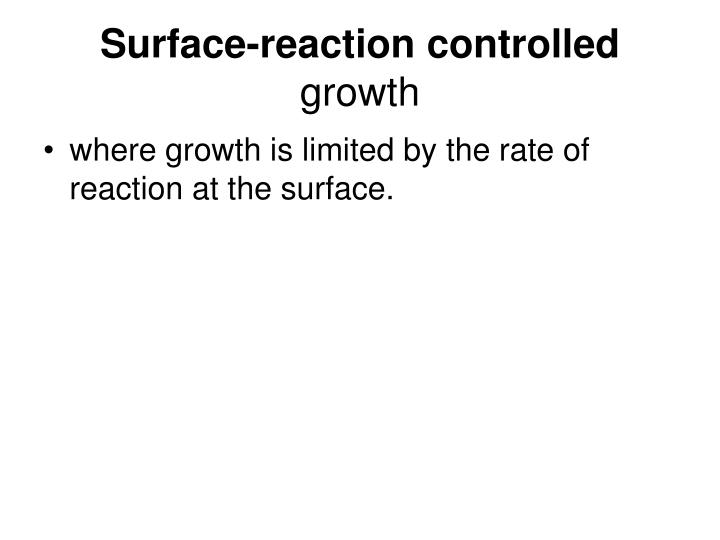 Surface-reaction controlled