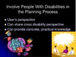 involve people with disabilities in the planning process