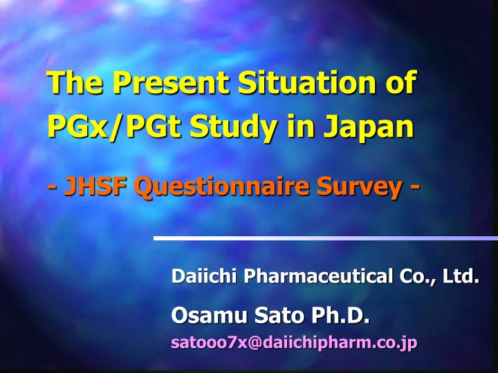 the present situation of pgx pgt study in japan jhsf q uestionnaire survey n.