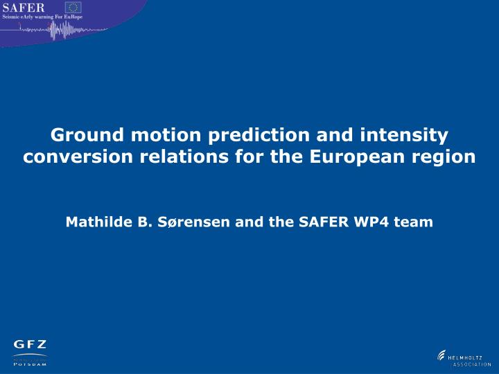 ground motion prediction and intensity conversion relations for the european region n.