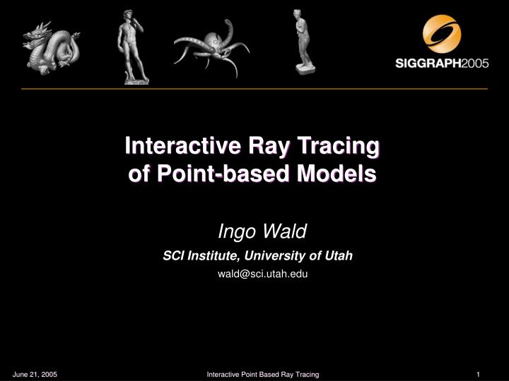 interactive ray tracing of point based models n.