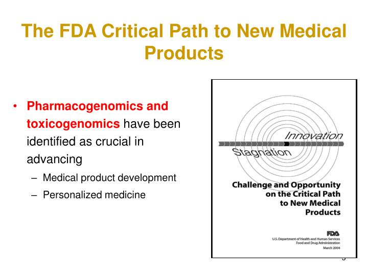 The FDA Critical Path to New Medical Products