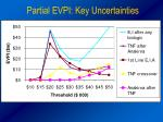 partial evpi key uncertainties1