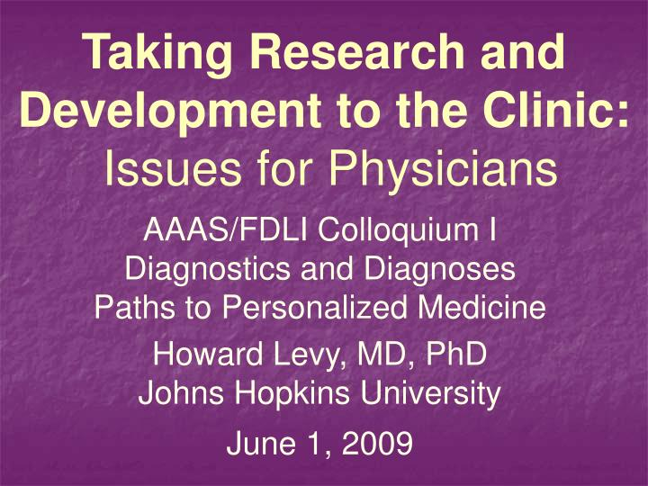 taking research and development to the clinic issues for physicians n.