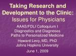 taking research and development to the clinic issues for physicians