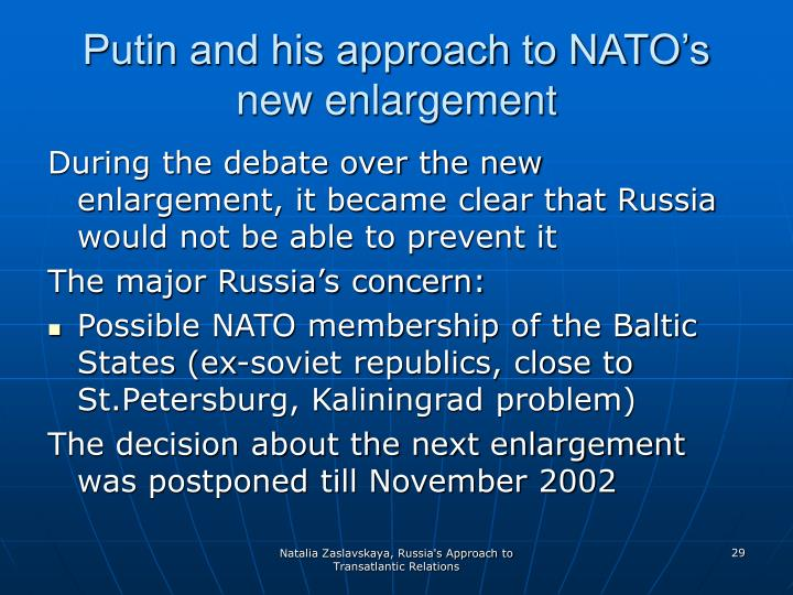Putin and his approach to NATO's new enlargement