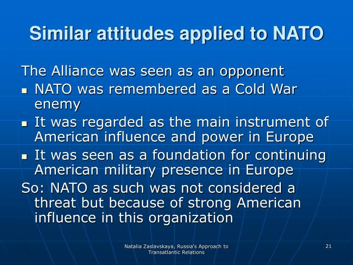 Similar attitudes applied to NATO