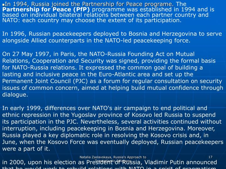 In 1994, Russia joined the Partnership for Peace programe.