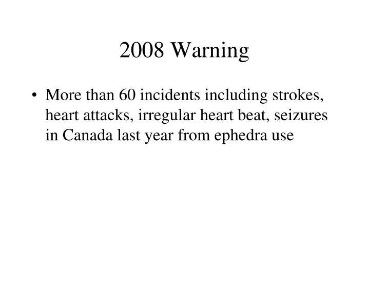 2008 Warning