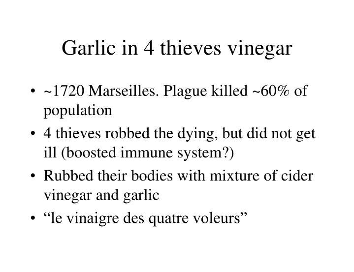 Garlic in 4 thieves vinegar