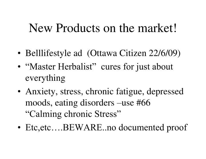 New Products on the market!