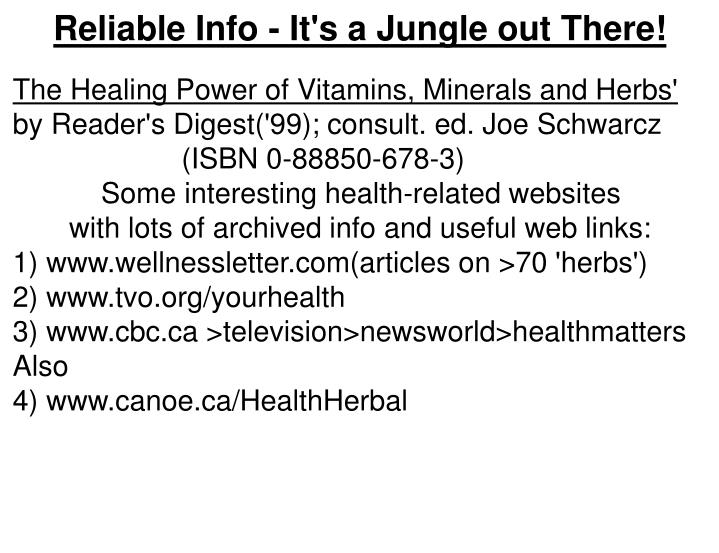 Reliable Info - It's a Jungle out There!