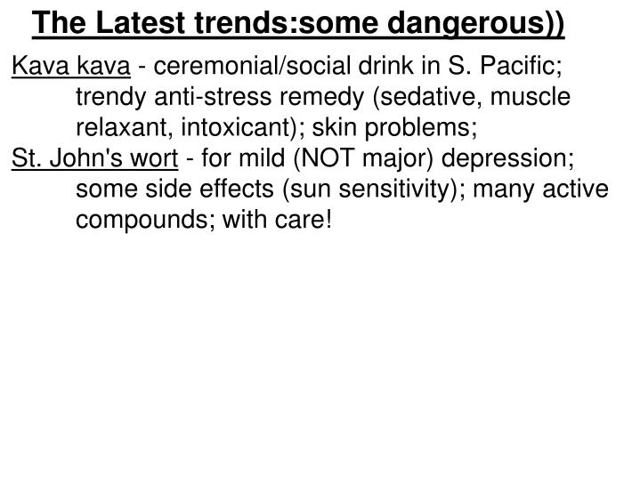 The Latest trends:some dangerous))