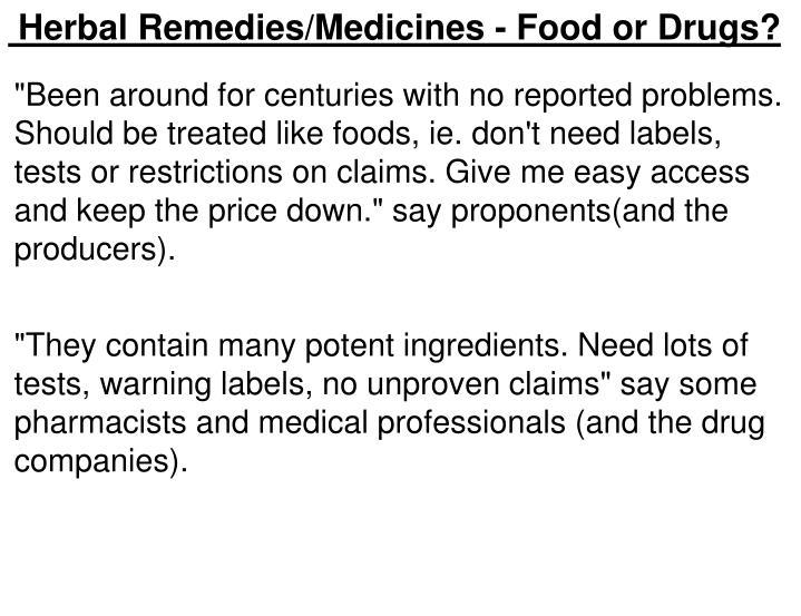 Herbal Remedies/Medicines - Food or Drugs?