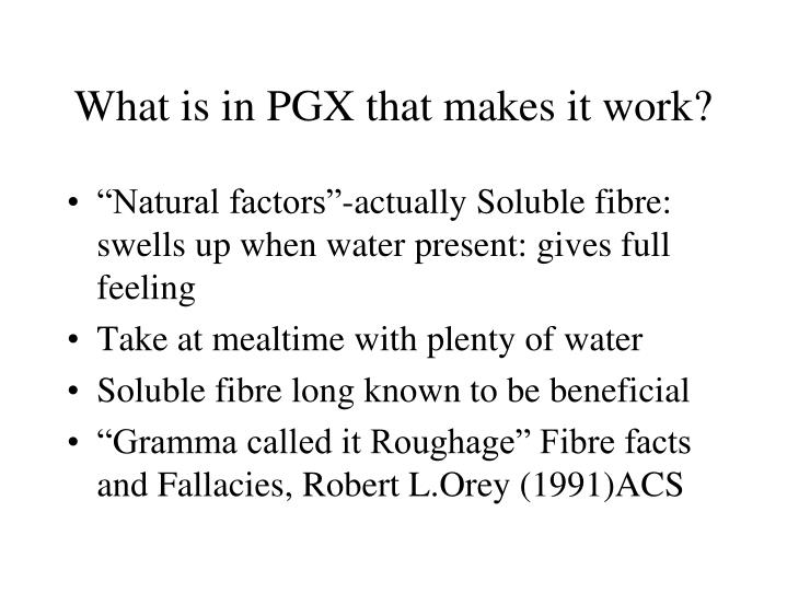 What is in PGX that makes it work?